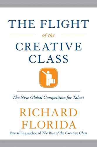 9780060756901: The Flight of the Creative Class: The New Global Competition for Talent
