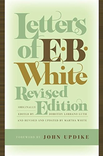 Letters of E. B. White, Revised Edition (0060757086) by E. B. White
