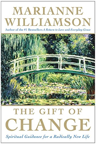 The Gift of Change: Williamson, Marianne