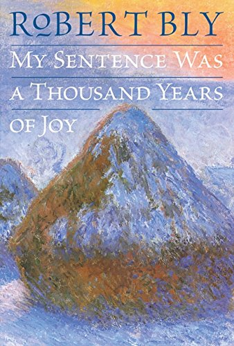 9780060757182: My Sentence Was a Thousand Years of Joy: Poems