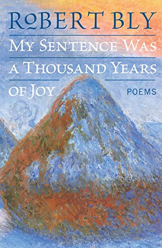 9780060757199: My Sentence Was a Thousand Years of Joy: Poems