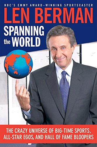 9780060757526: Spanning the World: The Crazy Universe of Big-Time Sports, All-Star Egos, and Hall of Fame Bloopers