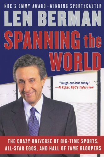9780060757533: Spanning the World: The Crazy Universe of Big-Time Sports, All-Star Egos, and Hall of Fame Bloopers