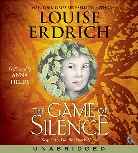 The Game of Silence CD (Birchbark House): Erdrich, Louise