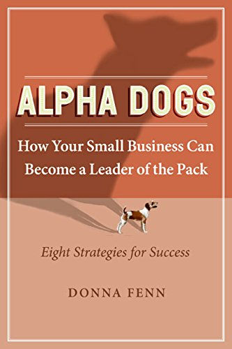 9780060758677: Alpha Dogs: How Your Small Business can become a Leader of the Pack