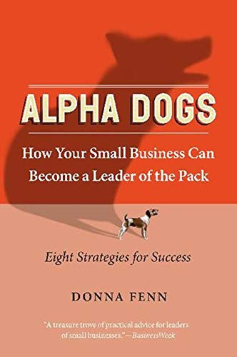 9780060758684: Alpha Dogs: How Your Small Business Can Become a Leader of the Pack
