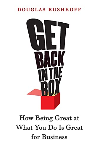 9780060758707: Get Back in the Box: How Being Great at What You Do Is Great for Business