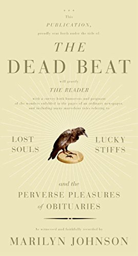 9780060758752: The Dead Beat: Lost Souls, Lucky Stiffs, and the Perverse Pleasures of Obituaries