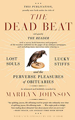 9780060758769: The Dead Beat: Lost Souls, Lucky Stiffs, and the Perverse Pleasures of Obituaries (P.S.)