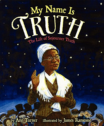 9780060758981: My Name Is Truth: The Life of Sojourner Truth