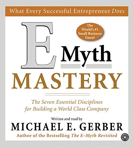 E-Myth Mastery CD: The Seven Essential Disciplines for Building a World-Class Company (0060759240) by Michael E. Gerber