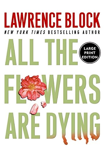 9780060759421: All The Flowers Are Dying (Large Print)