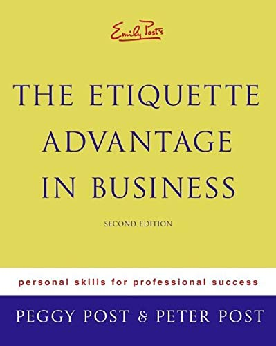 9780060760021: Emily Post's The Etiquette Advantage In Business: Personal Skills For Professional Success