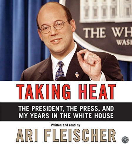 9780060760113: Taking Heat CD: The President, the Press, and My Years in the White House