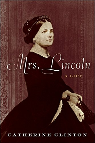 Mrs. Lincoln * SIGNED * - FIRST EDITION -: Clinton, Catherine