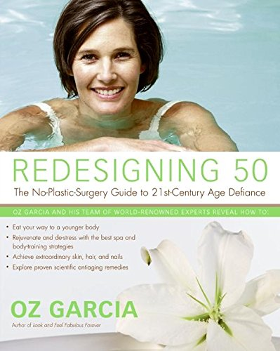 9780060760472: Redesigning 50: The No-Plastic-Surgery Guide to 21st-Century Age Defiance