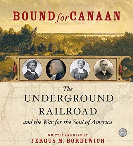 9780060760649: Bound for Canaan: The Underground Railroad and the War for the Soul of America
