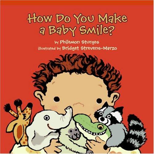 9780060760724: How Do You Make a Baby Smile?