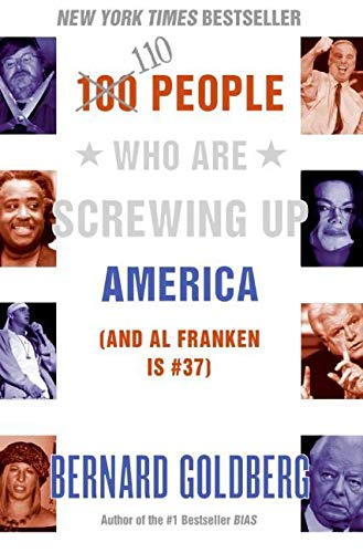 9780060761295: 100 People Who are Screwing Up America: (and Al Franken is #37)