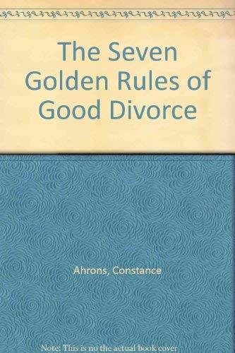 9780060761318: Seven Golden Rules of Good Divorce, The