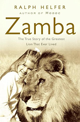 9780060761325: Zamba: The True Story of the Greatest Lion That Ever Lived