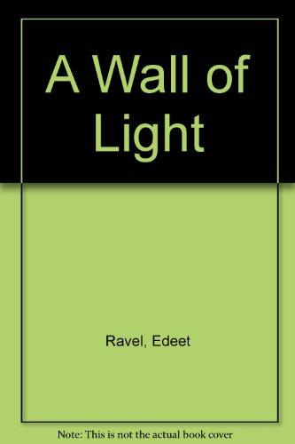 9780060761462: A Wall of Light