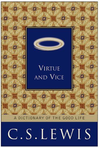 9780060761516: Virtue and Vice: A Dictionary of the Good Life