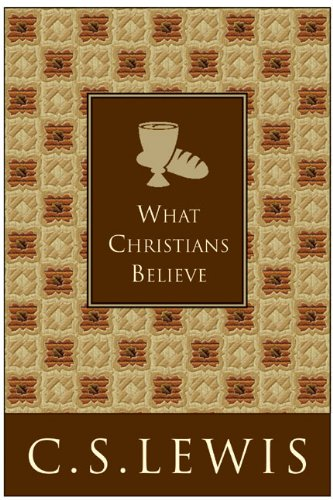 What Christians Believe (9780060761530) by C. S. Lewis