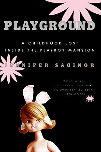 9780060761578: Playground: A Childhood Lost Inside the Playboy Mansion