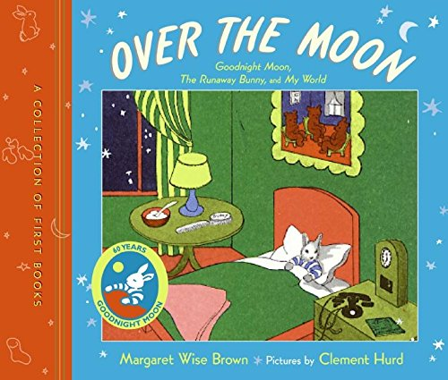 9780060761622: Over the Moon: A Collection of First Books; Goodnight Moon, the Runaway Bunny, and My World
