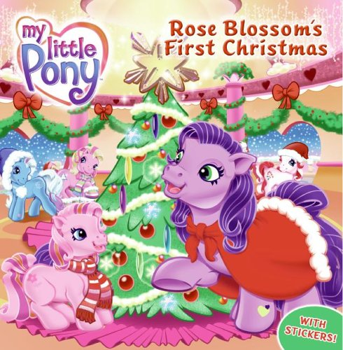 9780060761820: Rose Blossom's First Christmas [With Stickers] (My Little Pony (Harper Paperback))