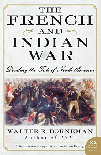 9780060761851: The French and Indian War: Deciding the Fate of North America