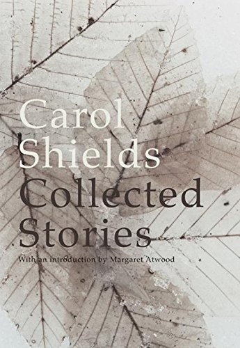 The Collected Stories: Shields, Carol