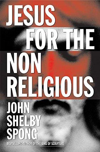 Jesus for the Non-Religious: Spong, John Shelby
