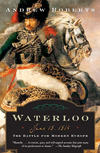 9780060762155: Waterloo: June 18, 1815: The Battle for Modern Europe (Making History)