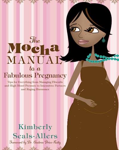 9780060762292: The Mocha Manual to a Fabulous Pregnancy