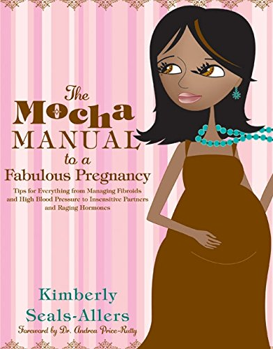9780060762292: The Mocha Manual to a Fabulous Pregnancy