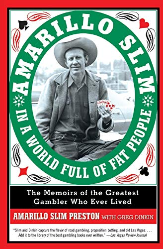 9780060762308: Amarillo Slim in a World Full of Fat People: The Memoirs of the Greatest Gambler Who Ever Lived
