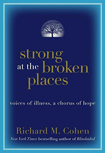 9780060763114: Strong at the Broken Places: Voices of Illness, a Chorus of Hope