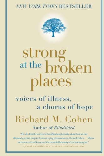 9780060763121: Strong at the Broken Places: Voices of Illness, a Chorus of Hope