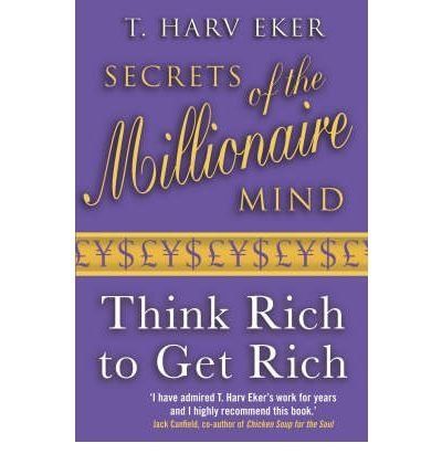 9780060763299: SECRETS OF THE MILLIONAIRE MIND: THINK RICH TO GET RICH