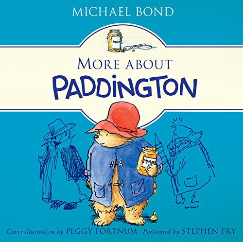 More about Paddington: Classic Adventures of the Bear from Darkest Peru: Bond, Michael