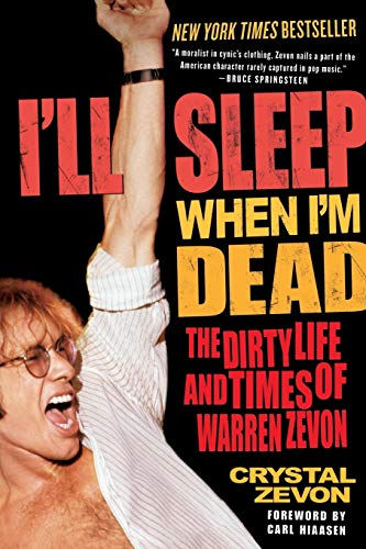9780060763497: I'll Sleep When I'm Dead: The Dirty Life and Times of Warren Zevon