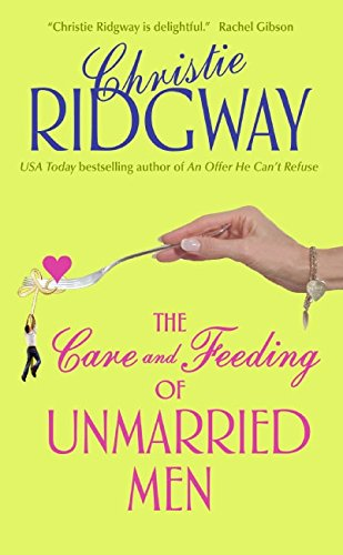 9780060763503: The Care and Feeding of Unmarried Men