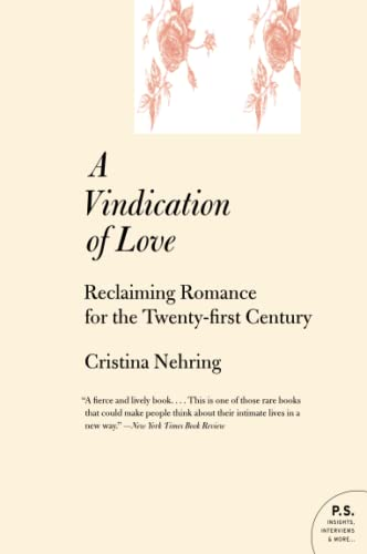 9780060765040: A Vindication of Love: Reclaiming Romance for the Twenty-First Century (P.S.)