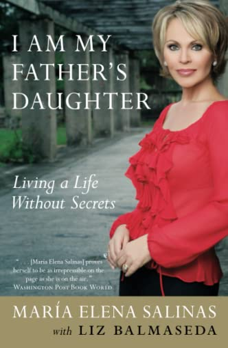 I Am My Father s Daughter: Living: Maria Elena Salinas,