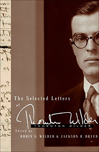 The Selected Letters of Thornton Wilder (9780060765071) by Thornton Wilder; Jackson R. Bryer; Robin Gibbs Wilder