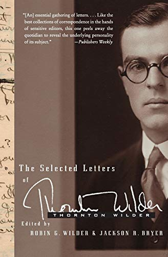 9780060765088: The Selected Letters of Thornton Wilder