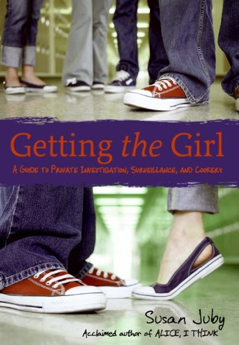 9780060765255: Getting the Girl: A Guide to Private Investigation, Surveillance, and Cookery