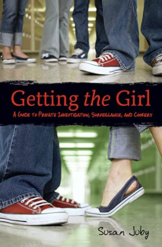 9780060765286: Getting the Girl: A Guide to Private Investigation, Surveillance, and Cookery